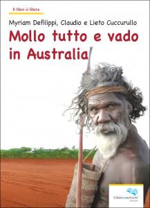 Defilippi Cuccurullo, Mollo tutto e vado in Australia
