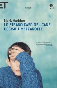 Mark Haddon, Lo strano caso del cane ucciso a mezzanotte (Einaudi)