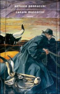 Antonio Pennacchi, Canale Mussolini (Mondadori)