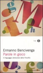 Ermanno Bencivenga, Parole in gioco (Mondadori)
