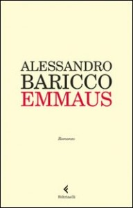 Alessandro Baricco, Emmaus (Feltrinelli)