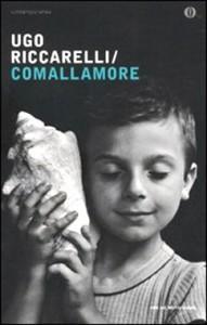 Ugo Riccarelli, Comallamore (Mondadori)
