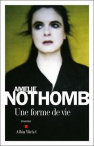 Amélie Nothomb, Une forme de vie