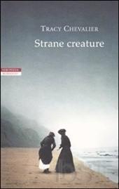 Tracy Chevalier, Strane creature (Neri Pozza)
