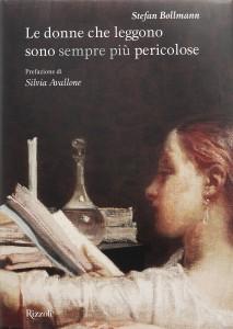 Stefan Bollmann, Le donne che leggono sono sempre più pericolose (Rizzoli)