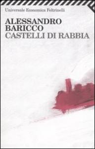 Alessandro Baricco, Castelli di rabbia (Feltrinelli)