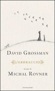 David Grossman, L'abbraccio (Mondadori)