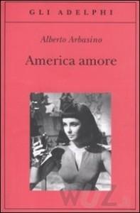 Alberto Arbasino, America amore (Adelphi)