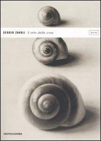 Sergio Zavoli, L'orlo delle cose (Mondadori)