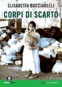 Elisabetta Bucciarelli, Corpi di scarto (Verdenero)