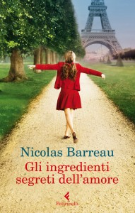 Nicolas Barreau., Gli ingredienti segreti dell'amore (Feltrinelli)