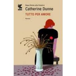 Catherine Dunne, Tutto per amore (Guanda)