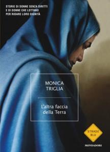 Monica Triglia, L'altra faccia della Terra (Mondadori)