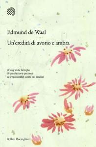 Edmund de Waal, Un'eredità di avorio e ambra (Bollati Boringhieri)