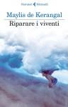 Maylis de Kerangal, Riparare i Viventi (Feltrinelli)