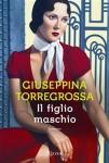 Giuseppina Torregrossa, Il figlio maschio (Rizzoli)
