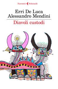Diavoli Custodi, Erri De Luca Alessandro Mendini