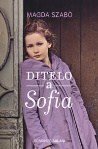 Magda Szabó, Ditelo a Sofia