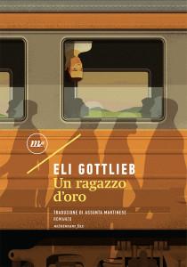 Eli Gottlieb, Un ragazzo d'oro (Minimum Fax)